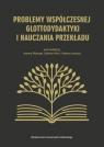 Problemy współczesnej glottodydaktyki i nauczania przekładu