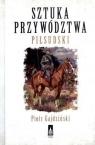 Sztuka przywództwa Piłsudski Gajdziński Piotr