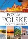 Poznaj Polskę Podróże marzeń