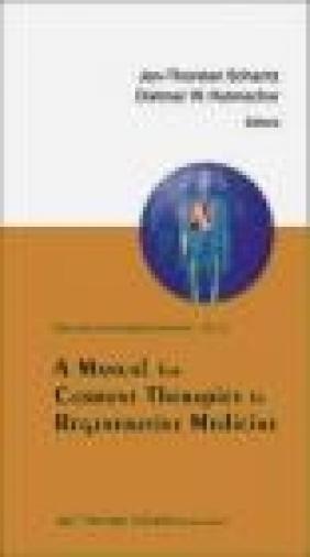 A Manual for Current Therapies in Regenerative Medicine Jan-Thorsten Schantz