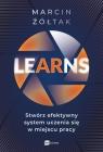 LEARNS stwórz efektywny system uczenia się w miejscu pracy Żółtak Marcin