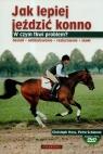 Jak lepiej jeździć konno z płytą DVD Hess Christoph, Schlemm Petra