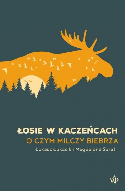 Łosie w kaczeńcach Łukasz Łukasik, Magdalena Sarat
