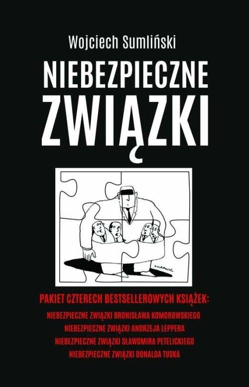 Niebezpieczne związki B.Komorowskiego, A.Leppera, S.Petelickiego, D.Tuska Sumliński Wojciech
