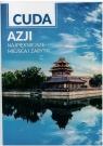 Cuda Azji Najpiękniejsze miejsca i zabytki