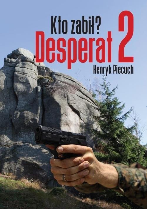 Desperat 2. Kto zabił? Piecuch Henryk