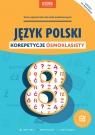 Język polski Korepetycje ósmoklasisty Autor zbiorowy