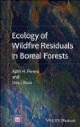 Ecology of Wildfire Residuals in Boreal Forests Lisa Buse, Ajith Perera