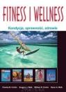 Fitness i Wellness Kondycja, sprawność, zdrowie Corbin Charles B., Welk Gregory J., Corbin William R., Welk Karen A.