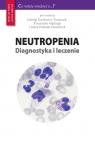 Neutropenia Diagnostyka i leczenie