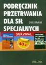 Podręcznik przetrwania dla sił specjalnych / Sztuka przetrwania w sytuacjach McNab Chris
