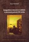 Księgozbiory domowe w Lublinie w pierwszej połowie XIX wieku