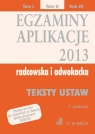 Egzaminy Aplikacje 2013 radcowska i adwokacka Tom 2 Teksty ustaw