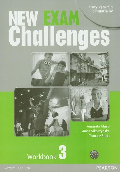 New Exam Challenges 3 Workbook z płytą CD Maris Amanda, Sikorzyńska Anna, Siuta Tomasz