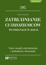 Zatrudnianie cudzoziemców po zmianach w 2018 r. Makowski Mariusz
