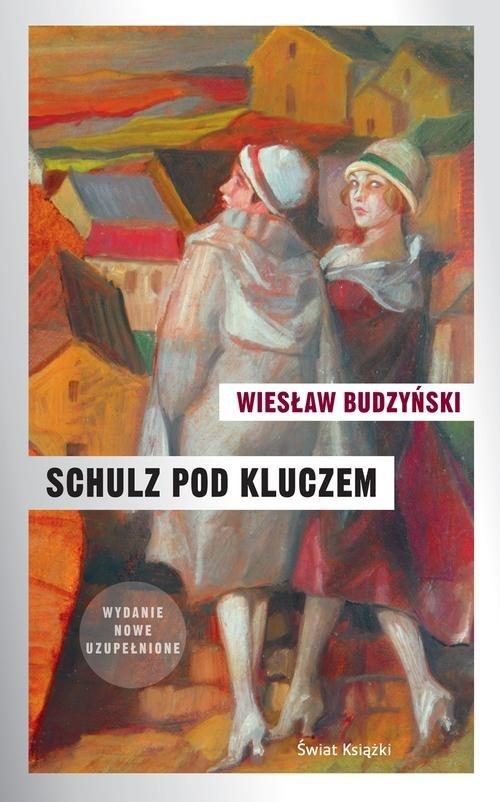 Schulz pod kluczem Budzyński Wiesław