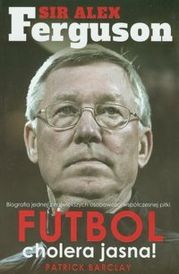 Sir Alex Ferguson Futbol cholera jasna Barclay Patrick
