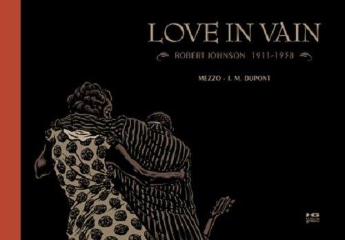Love in Vain Robert Johnson 1911 - 1938 Jean-Michael Dupont, Mezzo