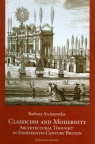 Classicism and Modernity: Architectural Thought in Eighteenth-Century Britain Arciszewska Barbara