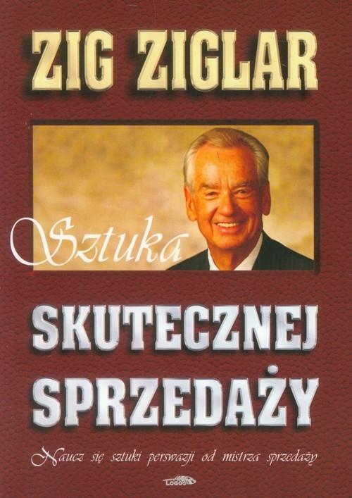 Sztuka skutecznej sprzedaży Ziglar Zig