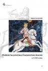 Polskie łucznictwo i kusznictwo konne w X-XVIII wieku