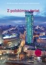 Z polskim w świat Część 2 Podręcznik do nauki języka polskiego jako obcego