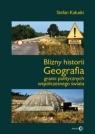 Blizny historii Geografia granic politycznych współczesnego świata Kałuski Stefan