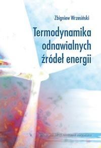 Termodynamika odnawialnych źródeł energii Zbigniew Wrzesiński