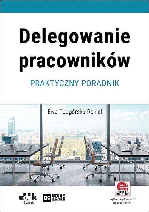 Delegowanie pracowników Podgórska-Rakie Ewa