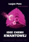 Idee chemii kwantowej (wydanie II) (OT) Piela Lucjan