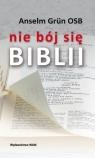 Nie bój się Biblii Grun Anselm
