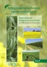 Integrowana ochrona upraw rolniczych Tom 2 Zastosowanie integrowanej