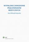 Wypalenie zawodowe pracowników medycznych Wilczek-Rużyczka Ewa