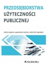 Przedsiębiorstwa użyteczności publicznej Józefa Famielec, Małgorzata Kożuch, Krzysztof Wąs