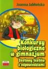 Konkursy biologiczne w gimnazjum Zestawy testów z odpowiedziami Jabłońska Joanna