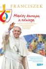 Między kanapą a odwagą Wszystko, co powiedział papież podczas Światowych Dni Młodzieży w Krakowie