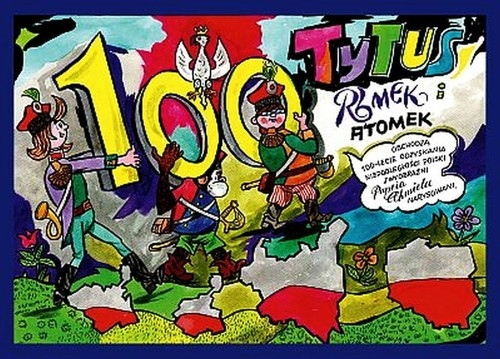 Tytus Romek i ATomek obchodzą 100-lecie odzyskania niepodległości Polski (Uszkodzona okładka) Chmielewski Henryk Jerzy