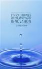 Ethical Ripples of Creativity and Innovation Seana Moran