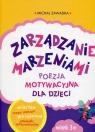 Zarządzanie marzeniami Poezja motywacyjna dla dzieci