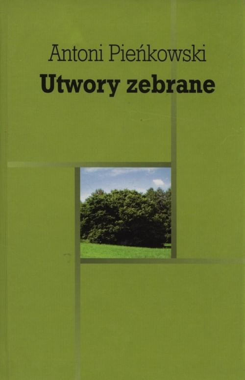 Utwory zebrane Pieńkowski Antoni