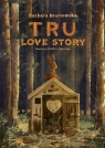 Tru Love story Kosmowska Barbara