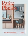 Petite Places Clever Interiors for Humble Homes Pearson Tessa