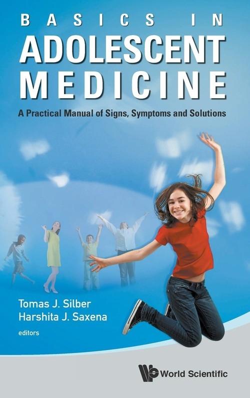 Basics in Adolescent Medicine Tomas Silber, Harshita Saxena