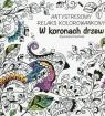 W koronach drzew Antystresowy relaks kolorowankowy Kamińska Agnieszka