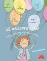 12 ważnych praw.Polscy autorzy o prawach dzieci Praca zbiorowa