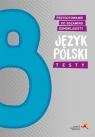 Język polski. Klasa 8. Szkoła Podstawowa. Przygotowanie do egzaminu Aleksandra Wanda Buraczyńska