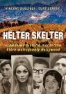 Helter Skelter Prawdziwa historia morderstw, które wstrząsnęły Hollywood Bugliosi Vincent, Gentry Kurt