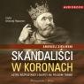 Skandaliści w koronach (audiobook) Zieliński Andrzej
