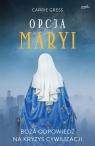 Opcja Maryi Boża odpowiedź na kryzys cywilizacji Gress Carrie