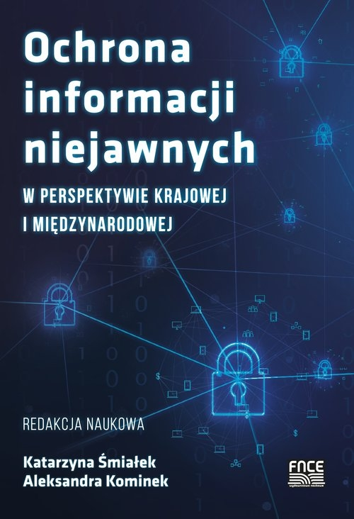 Ochrona informacji niejawnych w perspektywie krajowej i międzynarodowej Śmiałek Katarzyna, Kominek Aleksandra